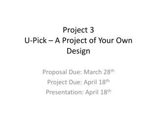Project 3 U-Pick � A Project of Your Own Design
