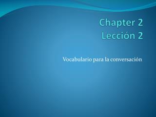Chapter 2  Lección  2
