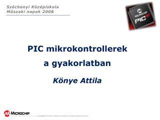 PIC  mikrokontrollerek a  gyakorlatban Könye  Attila