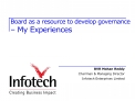 Board as a resource to develop governance   My Experiences