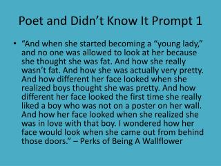 Poet and Didn't Know  It Prompt 1