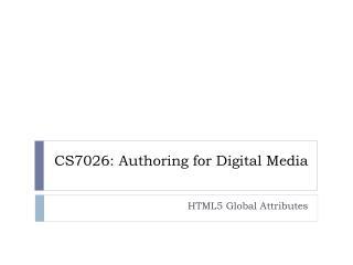 CS7026: Authoring for Digital Media