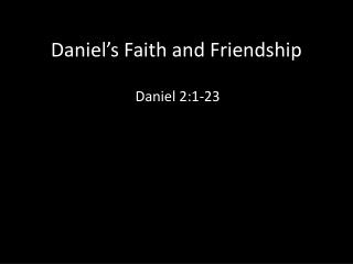 Daniel's Faith and Friendship