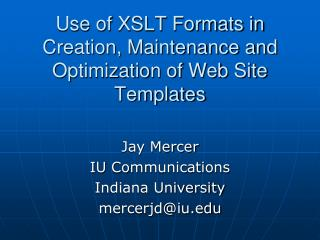 Use of XSLT Formats in Creation, Maintenance and Optimization of Web Site Templates
