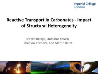 Reactive Transport in Carbonates - Impact of Structural Heterogeneity