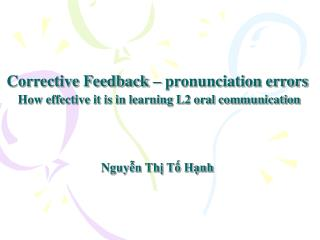 Corrective Feedback   pronunciation errors  How effective it is in learning L2 oral communication     Nguyn Th T Hnh