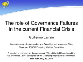 The role of Governance Failures in the current Financial Crisis