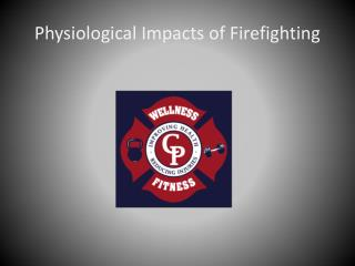 Physiological Impacts of Firefighting