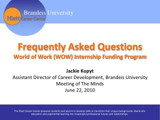 Frequently Asked Questions World of Work (WOW) Internship Funding Program