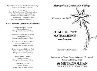 Metropolitan Community College  	Presents  the  2011 	STEM in the CITY 	MATH/SCIENCE 	conference