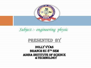 Subject :- engineering  physic