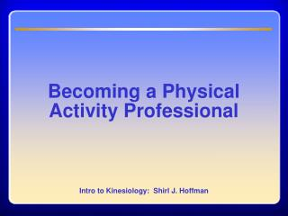 Chapter 12 Becoming a Physical Activity Professional