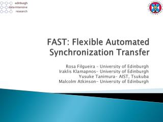 FAST: Flexible Automated Synchronization Transfer