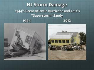 "NJ Storm Damage 1944's Great Atlantic Hurricane and 2012's "" Superstorm""Sandy"