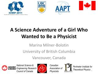 A Science Adventure  of a  Girl Who Wanted  to  Be  a  Physicist
