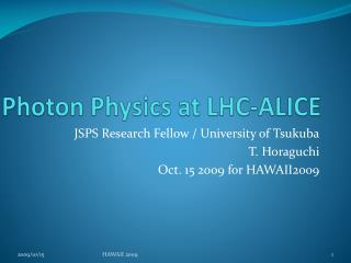 Photon Physics at LHC-ALICE