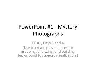 PowerPoint #1 - Mystery  Photographs