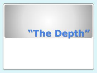 """The Depth"""