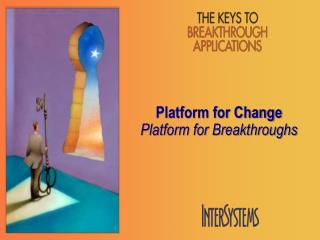 Platform for Change Platform for Breakthroughs