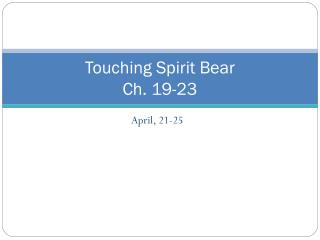 Touching Spirit Bear Ch. 19-23