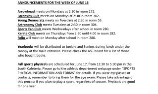 ANNOUNCEMENTS  FOR THE WEEK OF  JUNE  16 Arrowhead  meets on Mondays at 2:30 in room 272.