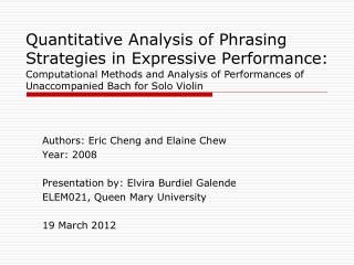 Quantitative Analysis  of  Phrasing Strategies  in  Expressive  Performance: