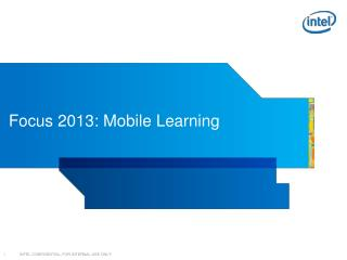 Focus 2013:  Mobile Learning