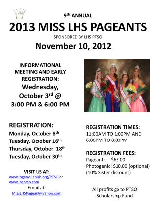 9 th  ANNUAL 2013 MISS  LHS PAGEANTS SPONSORED BY LHS PTSO