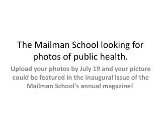 The Mailman  School looking for photos of public health.