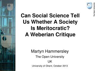 Can Social Science Tell Us Whether A Society Is Meritocratic?  A Weberian Critique