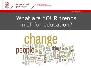 What are YOUR trends  in IT for education?