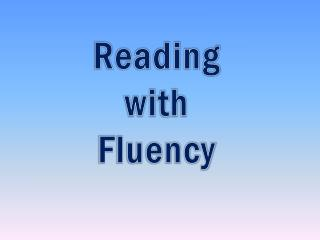 Reading  with  Fluency