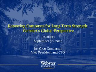 Renewing Campuses for Long Term Strength:  Webster's Global Perspective