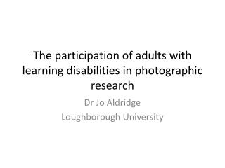 The participation of adults with learning disabilities in photographic research