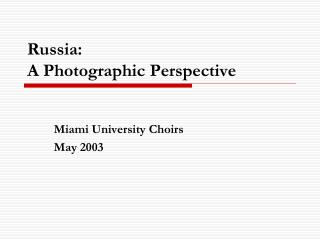 Russia:  A Photographic Perspective