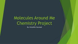 Molecules Around Me Chemistry Project