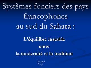 Syst mes fonciers des pays francophones  au sud du Sahara :