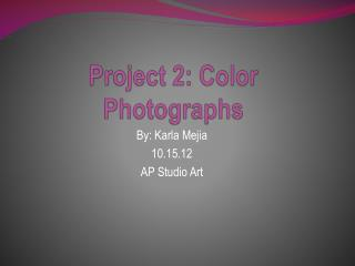 Project 2: Color Photographs
