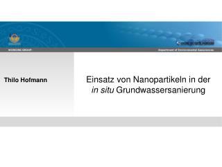 Einsatz von Nanopartikeln in der  in situ Grundwassersanierung
