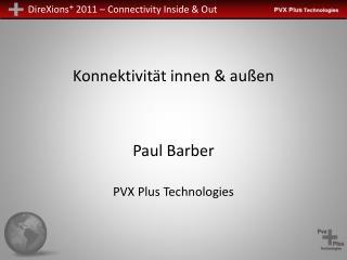 Konnektivität innen & außen Paul Barber PVX Plus Technologies