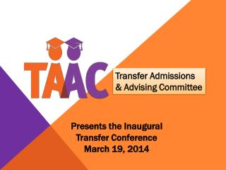 Presents the Inaugural  Transfer  Conference March 19, 2014