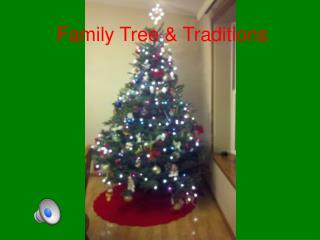 Family Tree & Traditions