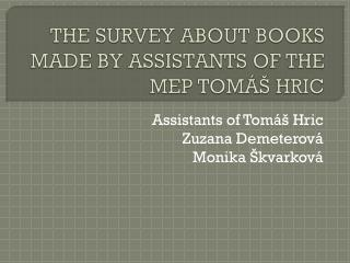 THE SURVEY ABOUT BOOKS MADE BY ASSISTANTS OF THE MEP TOMÁŠ HRIC