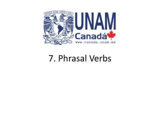 7. Phrasal  Verbs
