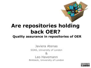 Are  repositories holding back OER ? Quality assurance in repositories of OER