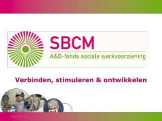 Digitaal Leren in de SW SBCM en E-learning in 2014 en  verder Arie Visser �  projectleider  SBCM