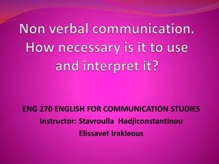 N on verbal communication. How necessary is it to use and interpret it?