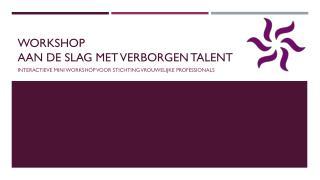 Workshop Aan de slag met verborgen talent