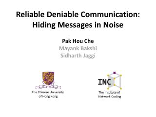 Reliable Deniable Communication: Hiding Messages in Noise