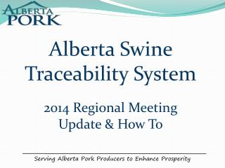 Serving Alberta Pork Producers to Enhance Prosperity